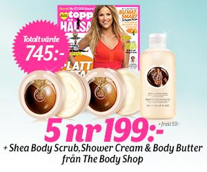 Topphälsa - 5 nr + Body Shop Shea-kit Återbäring
