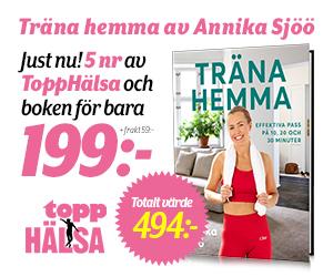 Topphälsa - 5 nr + boken Träna hemma av Annika Sjöö Rabatt / Återbäring
