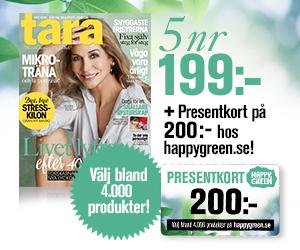 Tidningspremie: 5 nr Tara + 200 kr i presentkort från Happygreen.se